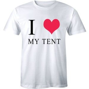 I Love My Tent Funny Birthday Valentines T-shirt